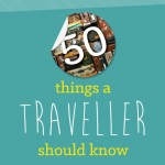Fun Stuff: 50 Things Every Traveler Should Know